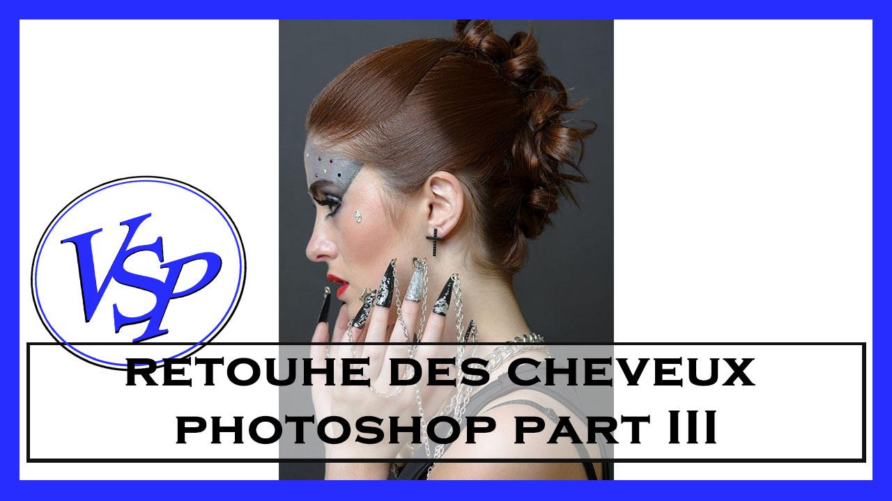 Retoucher des cheveux avec photoshop Part III
