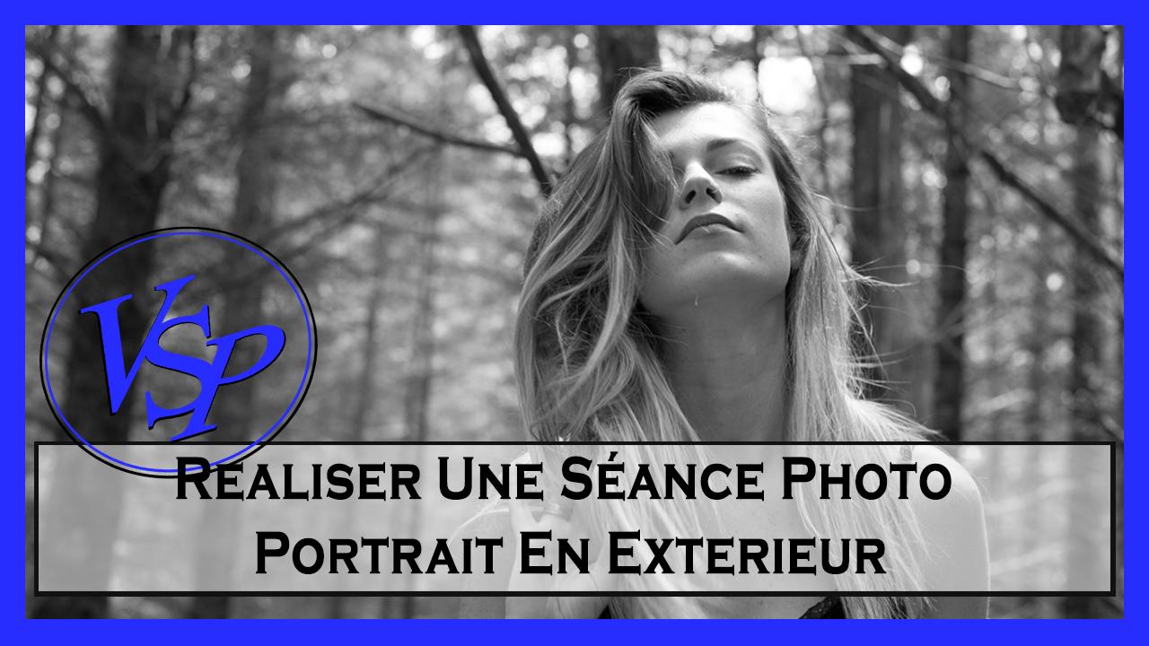 Comment Realiser Une Séance Photo Portrait En Exterieur