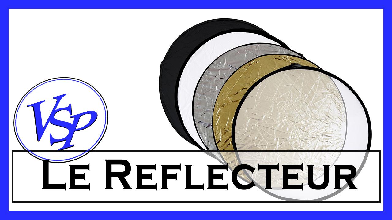 Le Reflecteur Pour La Photo Materiel Pourquoi Et Quand